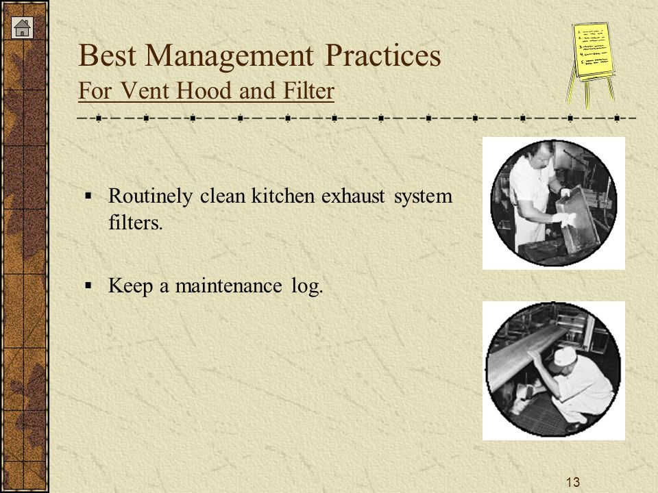 13  Routinely clean kitchen exhaust system filters.