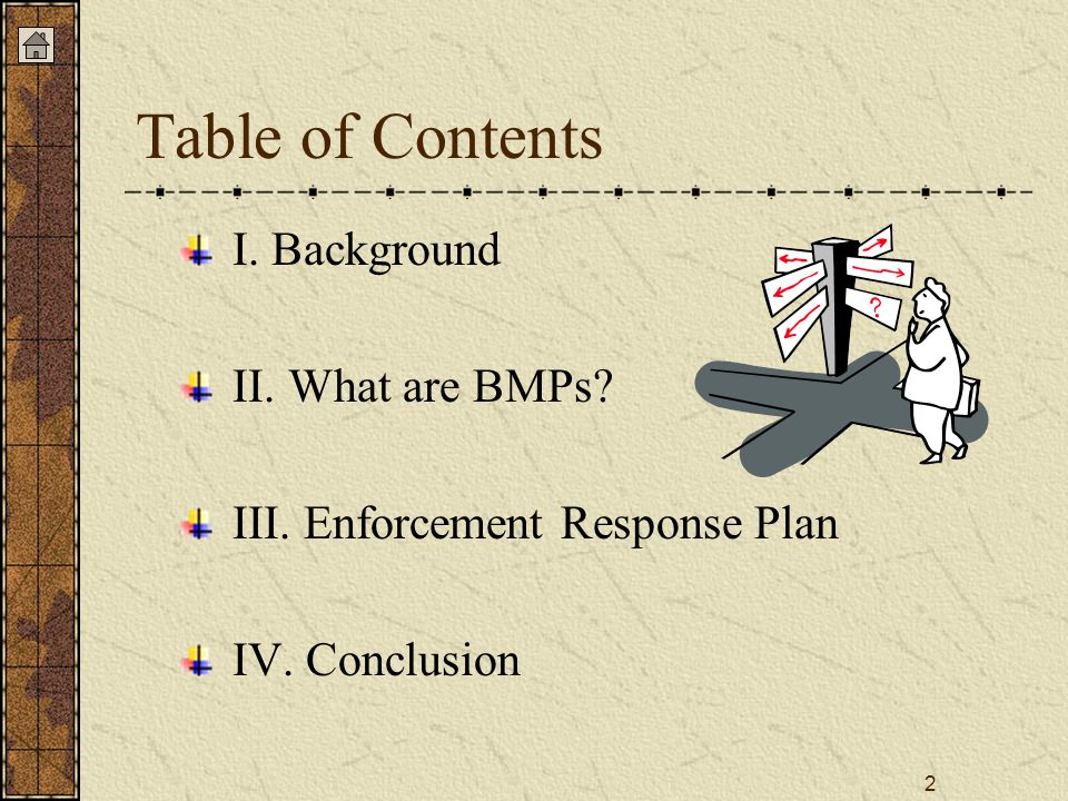 2 Table of Contents I. Background II. What are BMPs? III. Enforcement Response Plan IV. Conclusion