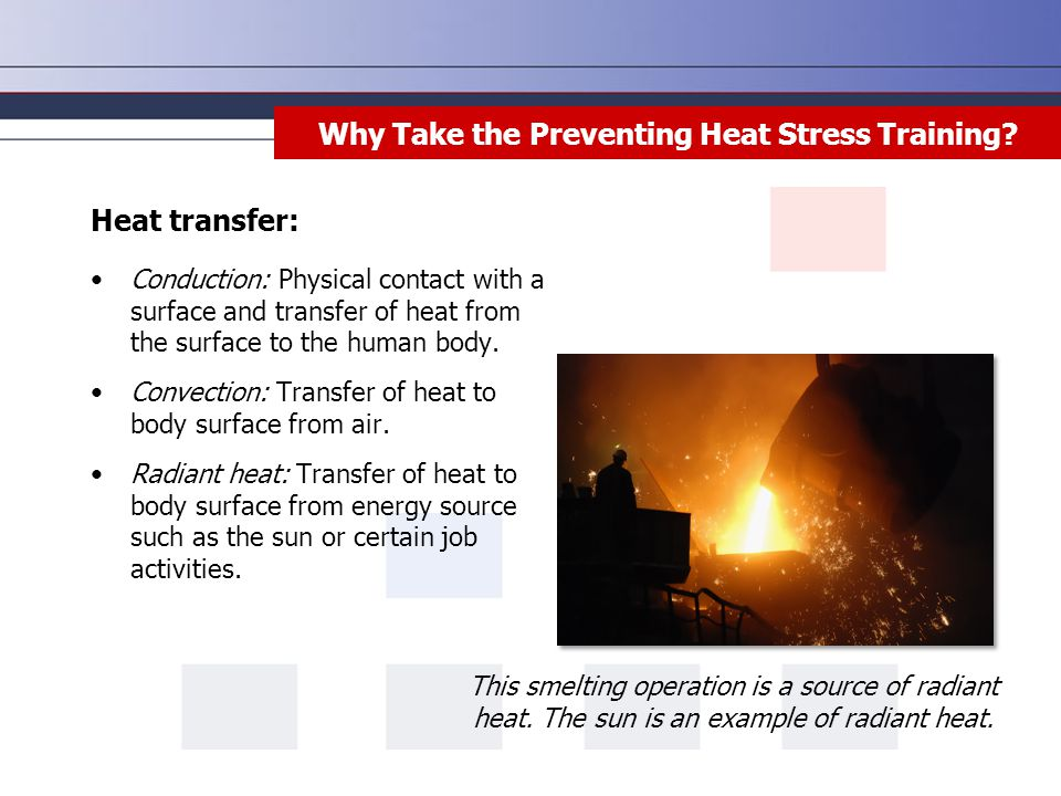 Introduction Heat transfer: Conduction: Physical contact with a surface and transfer of heat from the surface to the human body. Convection: Transfer