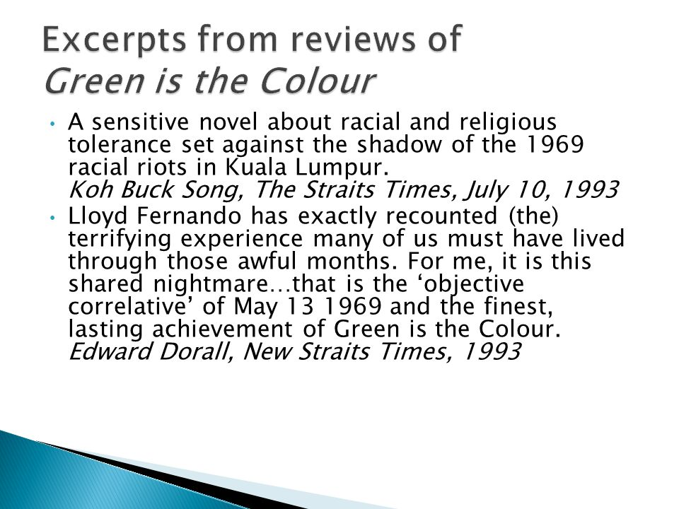 A sensitive novel about racial and religious tolerance set against the shadow of the 1969 racial riots in Kuala Lumpur.