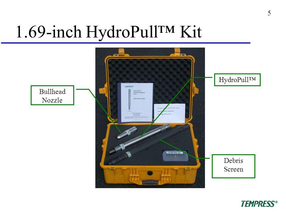 5 1.69-inch HydroPull™ Kit Bullhead Nozzle HydroPull™ Debris Screen