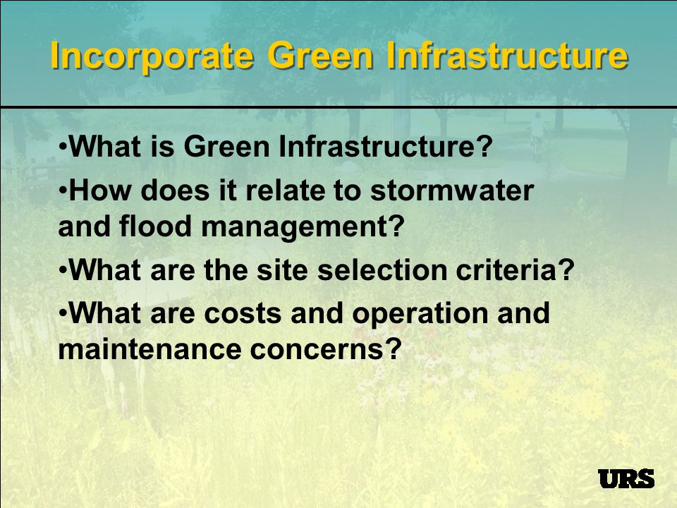 Incorporate Green Infrastructure What is Green Infrastructure.