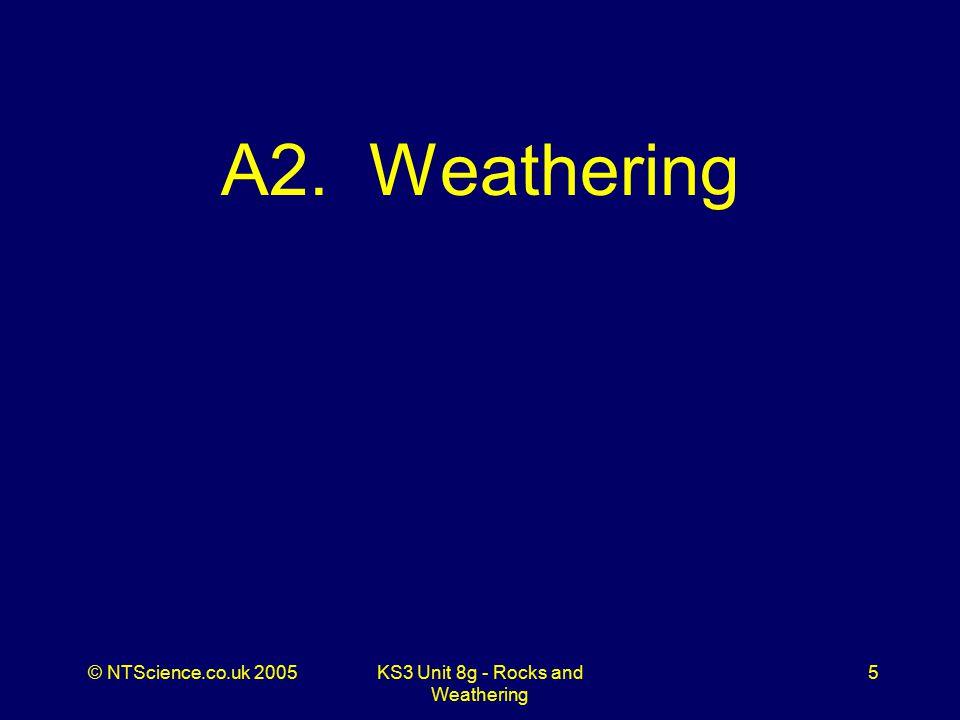 © NTScience.co.uk 2005KS3 Unit 8g - Rocks and Weathering 16 Q8.