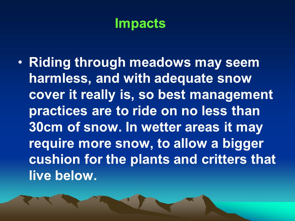 Volunteers For many years snowmobilers have promoted caring for our environment have done so by promotion of actions.