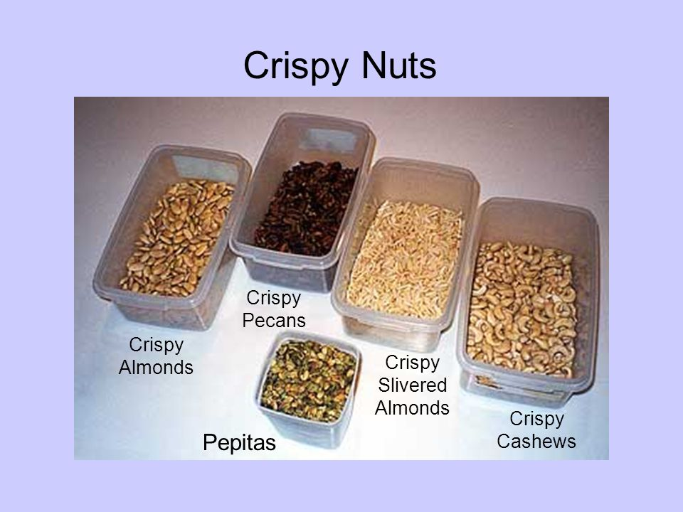 Crispy Nuts Crispy Cashews Crispy Almonds Crispy Pecans Crispy Slivered Almonds Pepitas