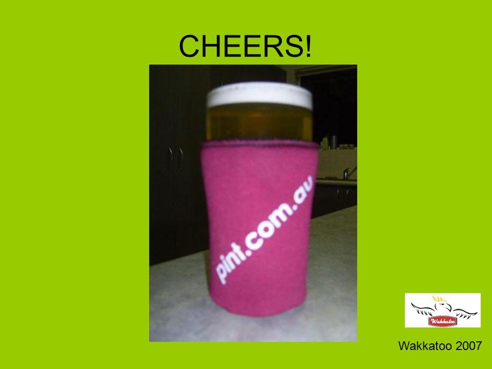 CHEERS! Wakkatoo 2007