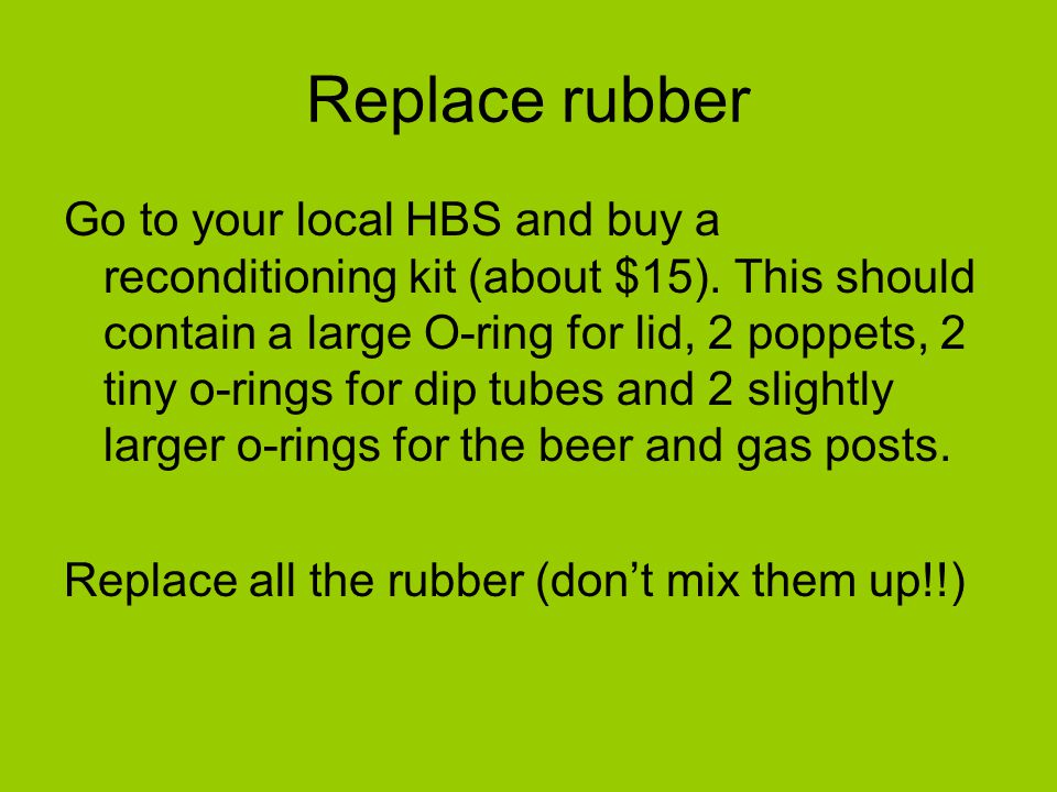 Replace rubber Go to your local HBS and buy a reconditioning kit (about $15).