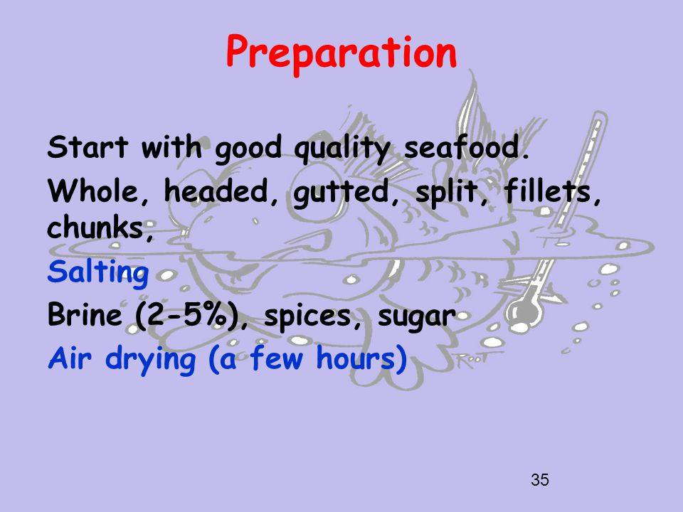 Preparation Start with good quality seafood.