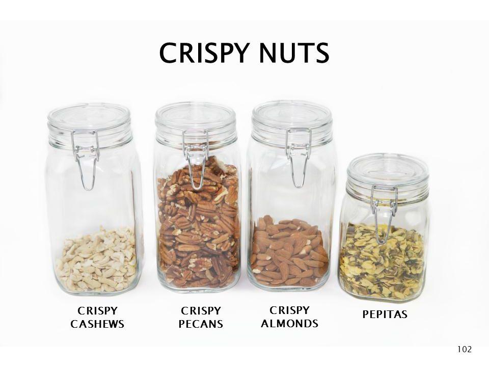 CRISPY NUTS CRISPY CASHEWS CRISPY ALMONDS CRISPY PECANS PEPITAS 102
