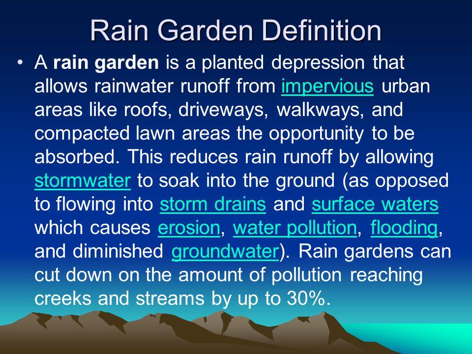 Rain Garden Myths Rain gardens are not ponds or wetlands.