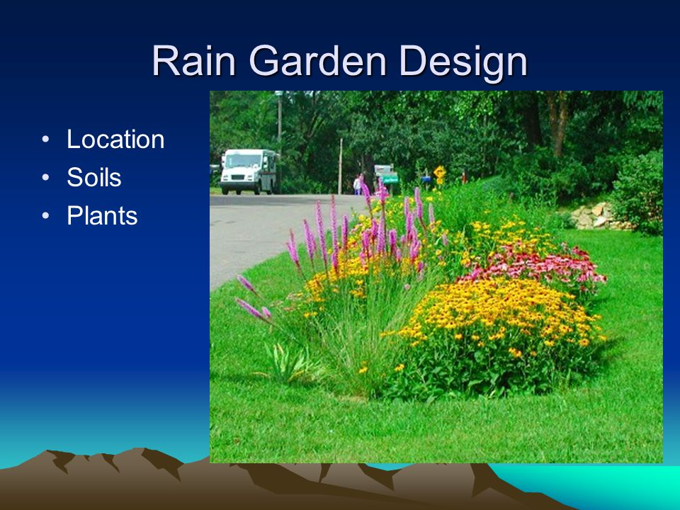 Rain Garden Location At the end of downspouts, but not too near your house.