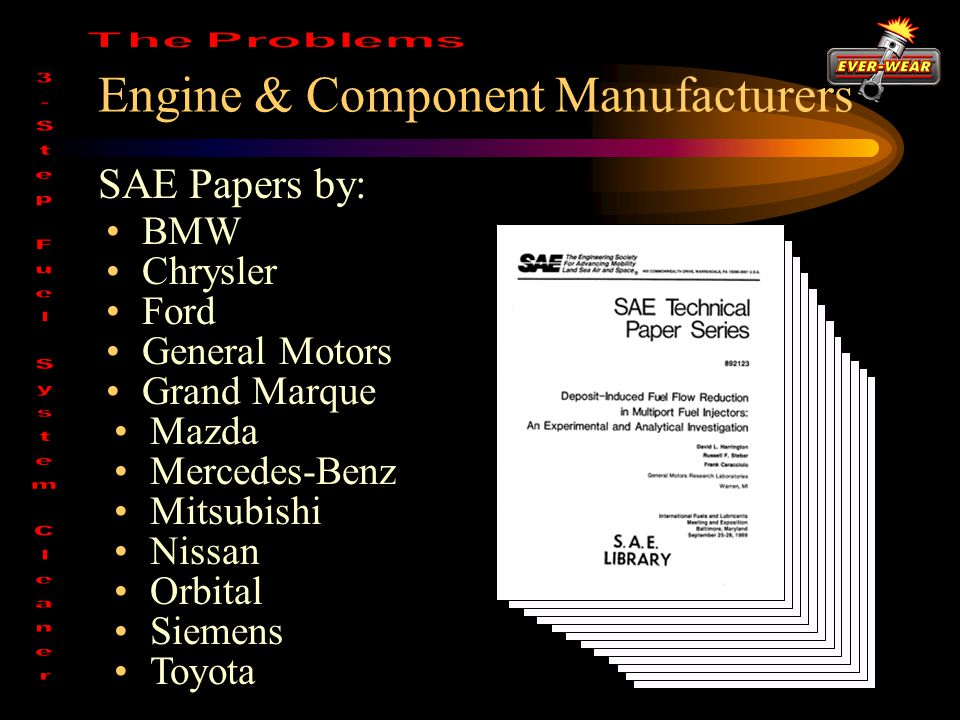 Engine & Component Manufacturers [ SAE Papers by: BMW Chrysler Ford General Motors Grand Marque Mazda Mercedes-Benz Mitsubishi Nissan Orbital Toyota Siemens