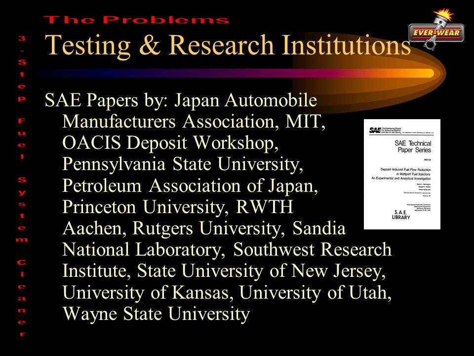 Testing & Research Institutions SAE Papers by: Japan Automobile Manufacturers Association, MIT, OACIS Deposit Workshop, Pennsylvania State University, Petroleum Association of Japan, Princeton University, RWTH Aachen, Rutgers University, Sandia National Laboratory, Southwest Research Institute, State University of New Jersey, University of Kansas, University of Utah, Wayne State University