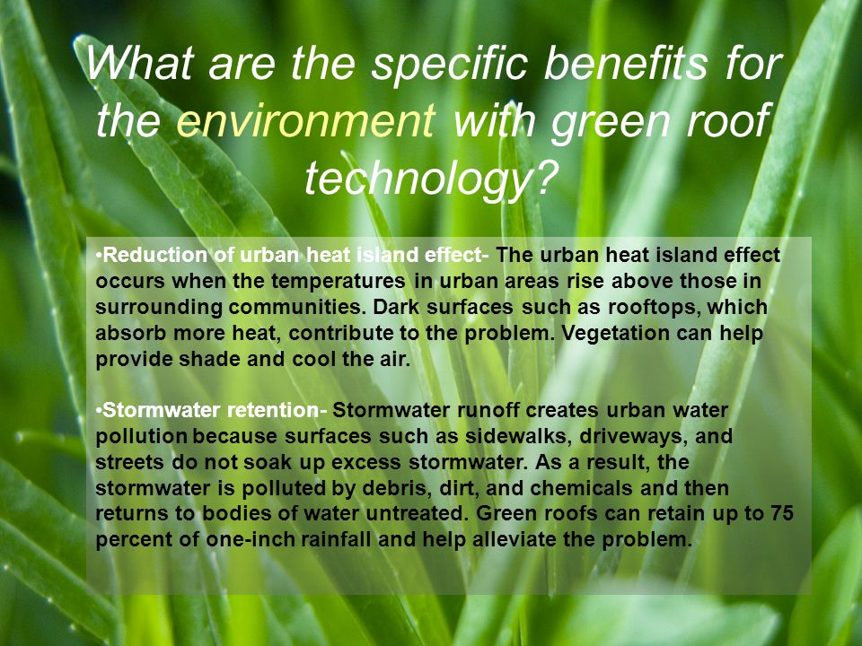 What are the specific benefits for the environment with green roof technology.