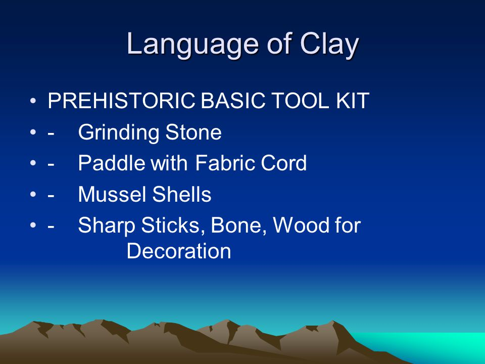 Language of Clay PREHISTORIC BASIC TOOL KIT -Grinding Stone -Paddle with Fabric Cord -Mussel Shells -Sharp Sticks, Bone, Wood for Decoration