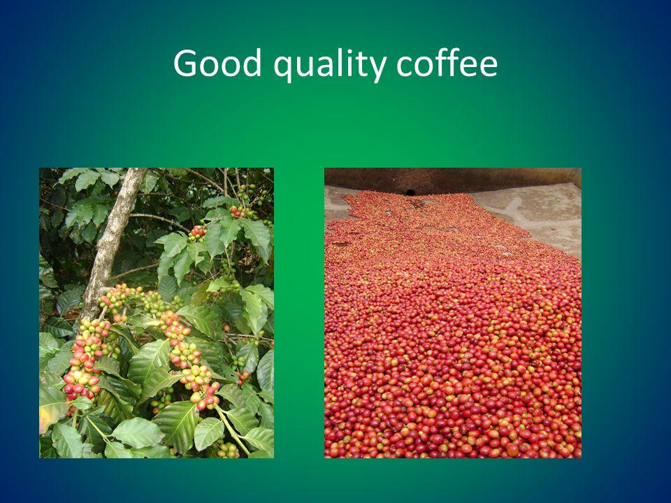 Good quality coffee