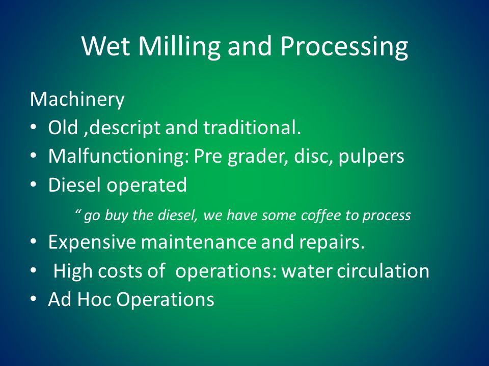 """Wet Milling and Processing Machinery Old,descript and traditional. Malfunctioning: Pre grader, disc, pulpers Diesel operated """" go buy the diesel, we h"""