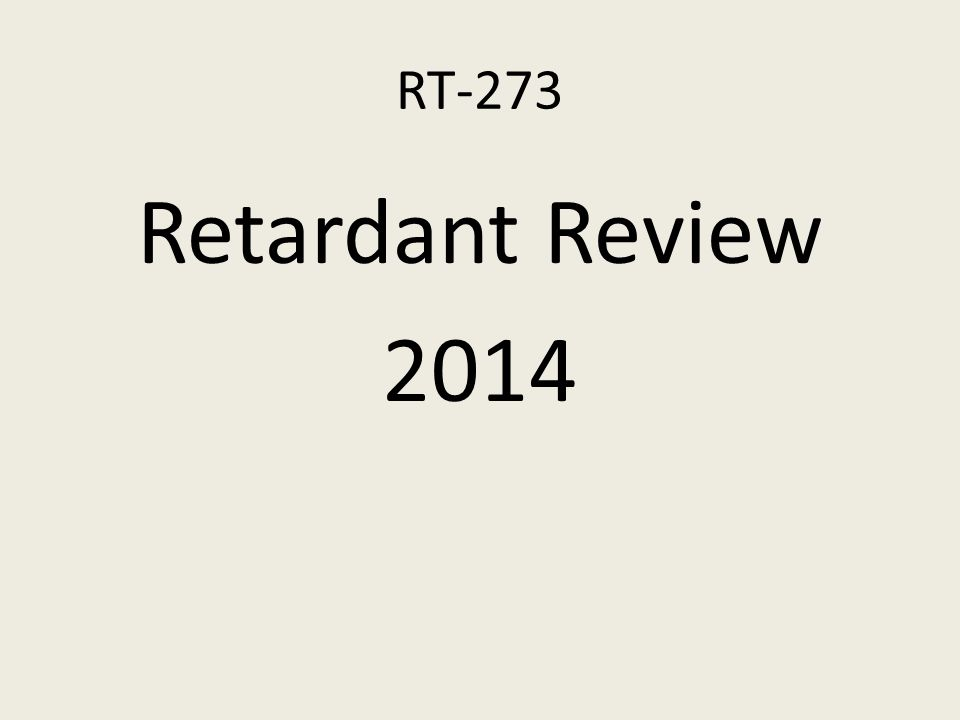 RT-273 Retardant Review 2014