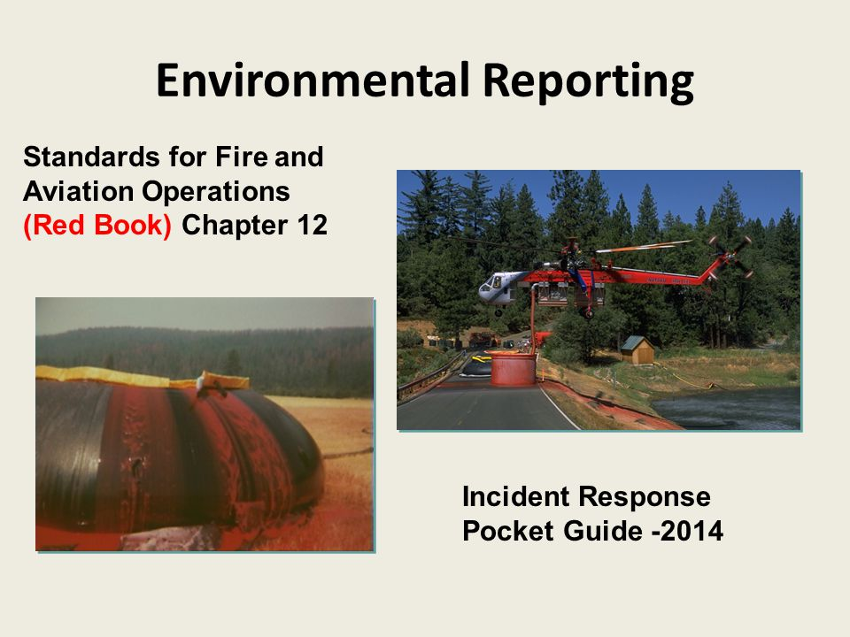 Environmental Reporting Standards for Fire and Aviation Operations (Red Book) Chapter 12 Incident Response Pocket Guide -2014