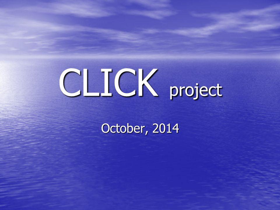 CLICK project October, 2014