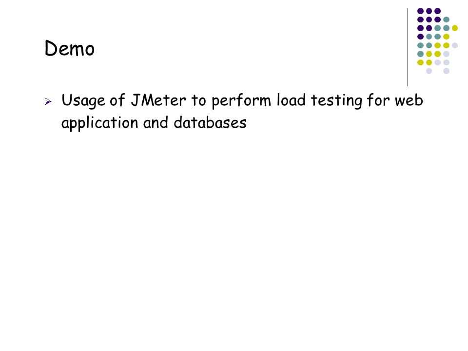 9 Demo  Usage of JMeter to perform load testing for web application and databases