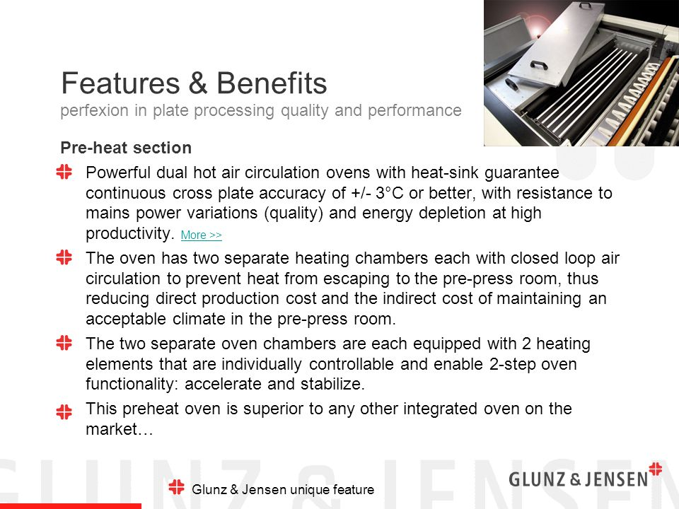 Features & Benefits Preheat section: Dual oven concept perfexion in plate processing quality and performance BoostPre-heat Boost temp.