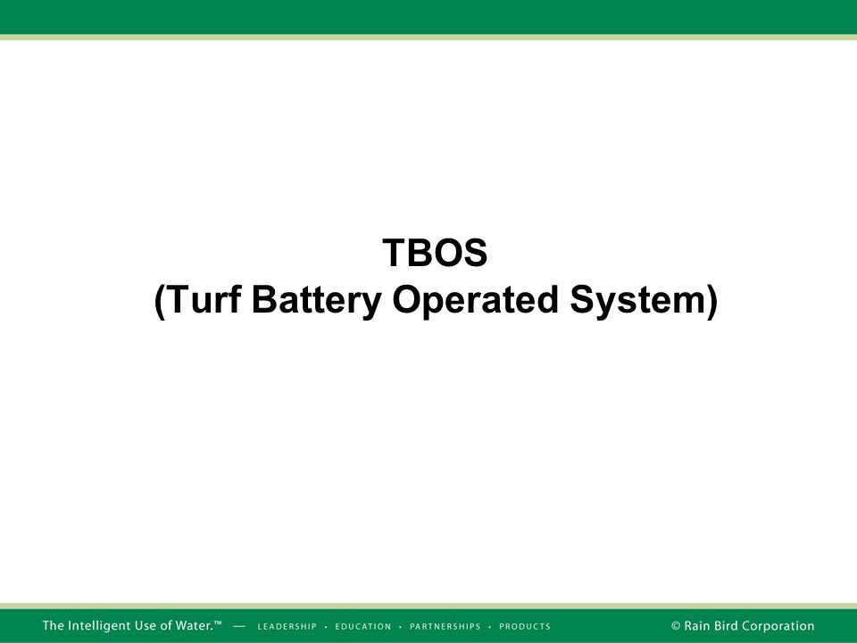 TBOS (Turf Battery Operated System)