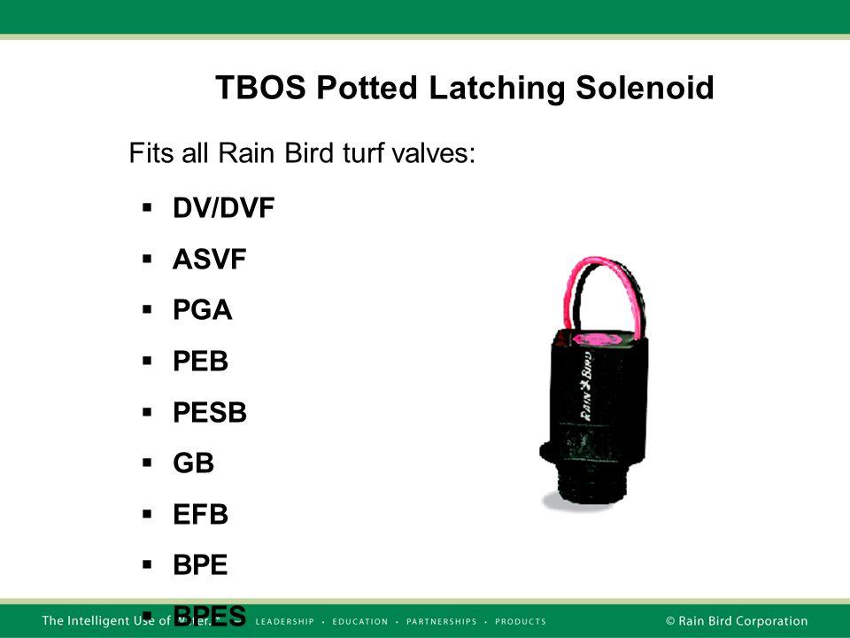 TBOS Potted Latching Solenoid  DV/DVF  ASVF  PGA  PEB  PESB  GB  EFB  BPE  BPES Fits all Rain Bird turf valves: