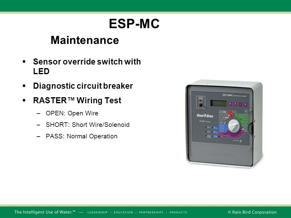 Maintenance  Sensor override switch with LED  Diagnostic circuit breaker  RASTER™ Wiring Test –OPEN: Open Wire –SHORT: Short Wire/Solenoid –PASS: Normal Operation ESP-MC