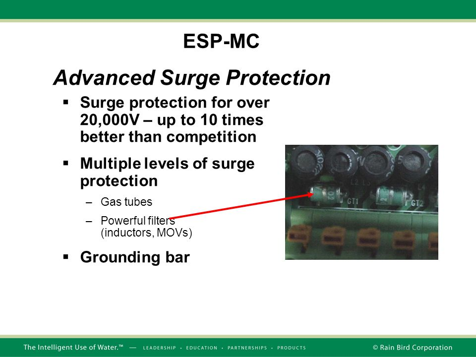  Surge protection for over 20,000V – up to 10 times better than competition  Multiple levels of surge protection –Gas tubes –Powerful filters (inductors, MOVs)  Grounding bar Advanced Surge Protection