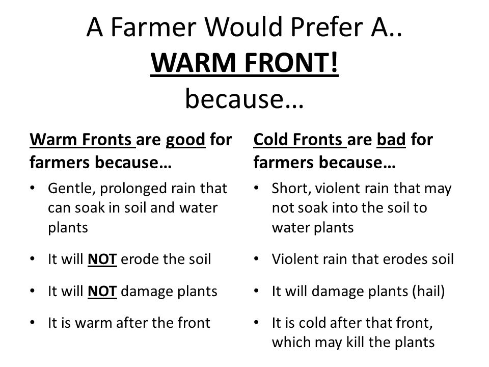 A Farmer Would Prefer A.. WARM FRONT.