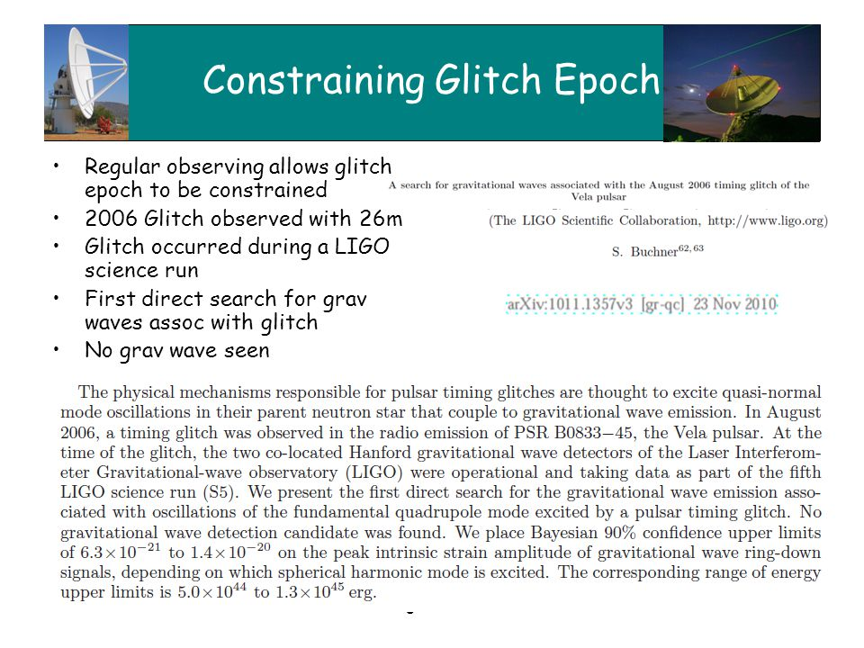 Observing Vela with XDM18 Constraining Glitch Epoch Regular observing allows glitch epoch to be constrained 2006 Glitch observed with 26m Glitch occur