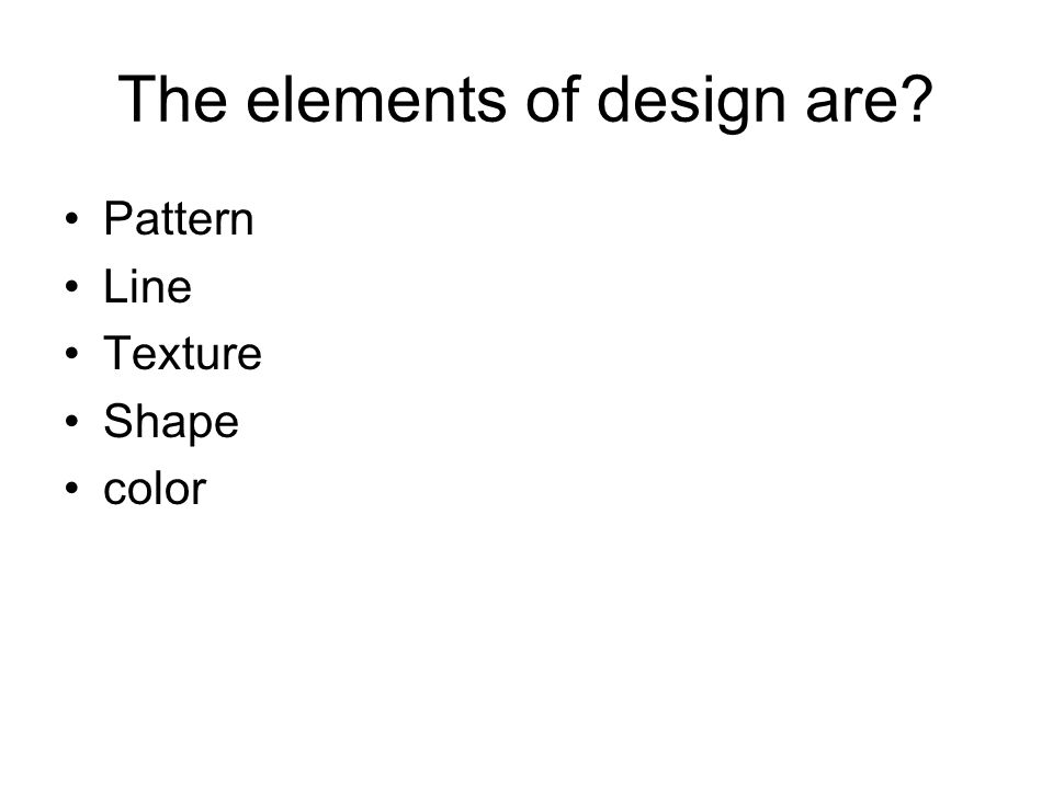 The elements of design are Pattern Line Texture Shape color