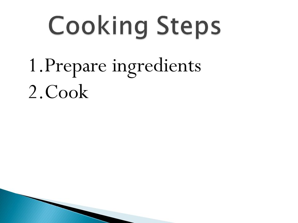 Cooking Steps 1.Prepare ingredients 2.Cook