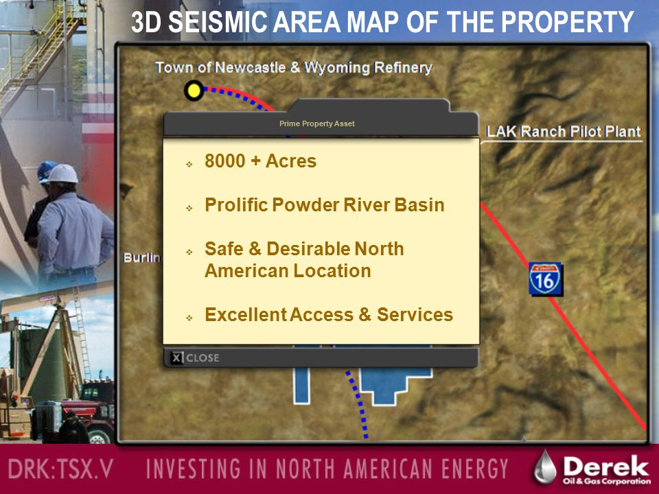 Newcastle Oil Refinery Just 5 miles (15 min.) from LAK Ranch Property DRK:TSX.V INVESTING IN NORTH AMERICA 3D SEISMIC AREA MAP OF THE PROPERTY