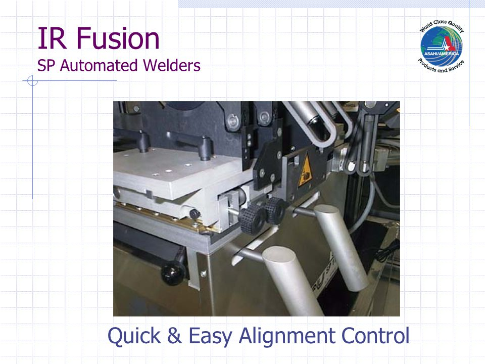 IR Fusion SP Automated Welders Quick & Easy Alignment Control
