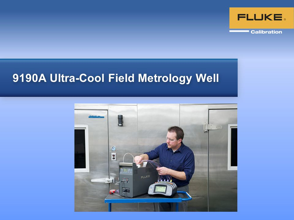 © 2013 Fluke Corporation Fluke 9190A Ultra-Cool Field Metrology Well 12 9190A Features Ramp & Soak – allows user to define up to 8 setpoint temperatures and automatically ramp to and soak at each setpoint temperature.