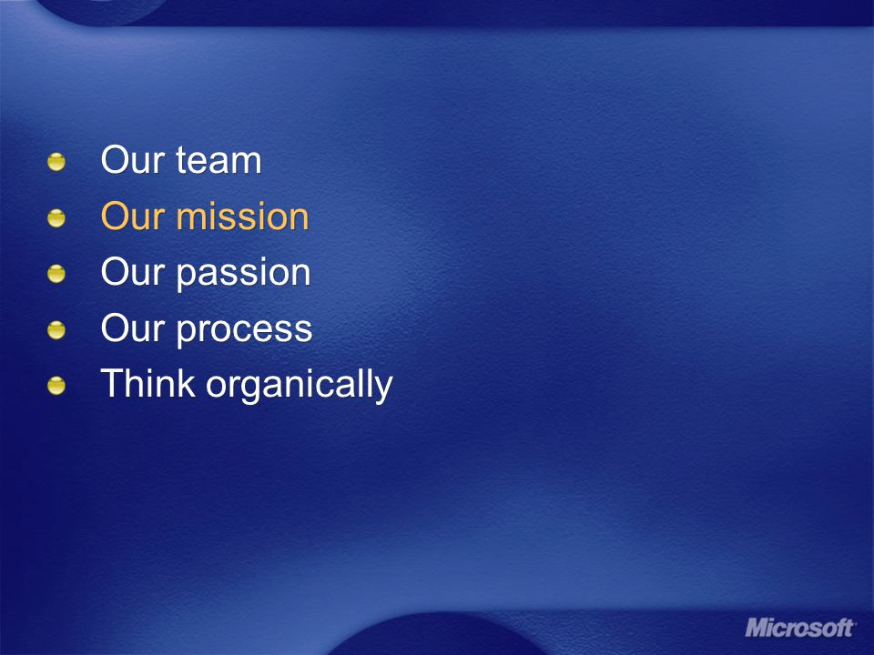 Our team Our mission Our passion Our process Think organically Our team Our mission Our passion Our process Think organically