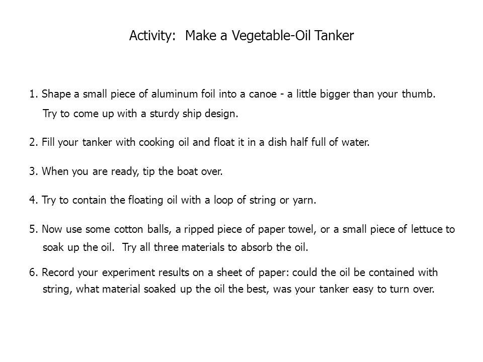 Activity: Make a Vegetable-Oil Tanker 1.