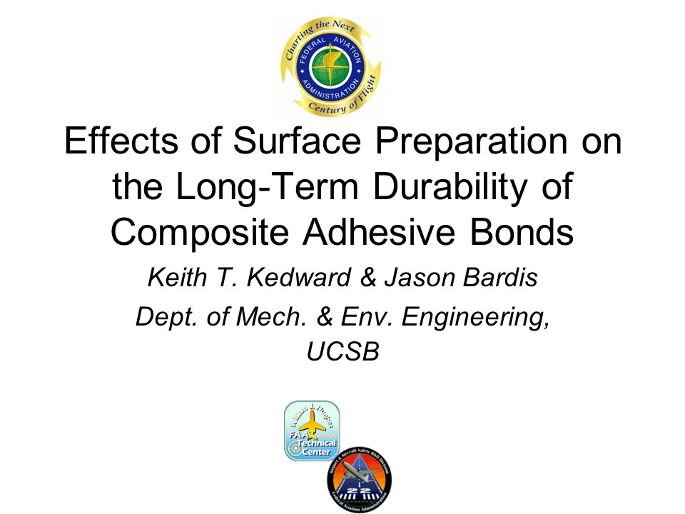 Effects of Surface Preparation on the Long-Term Durability of Composite Adhesive Bonds Keith T.