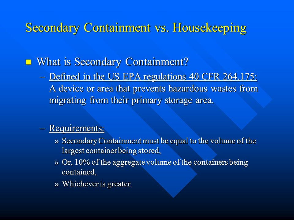 Secondary Containment vs. Housekeeping What is Secondary Containment.