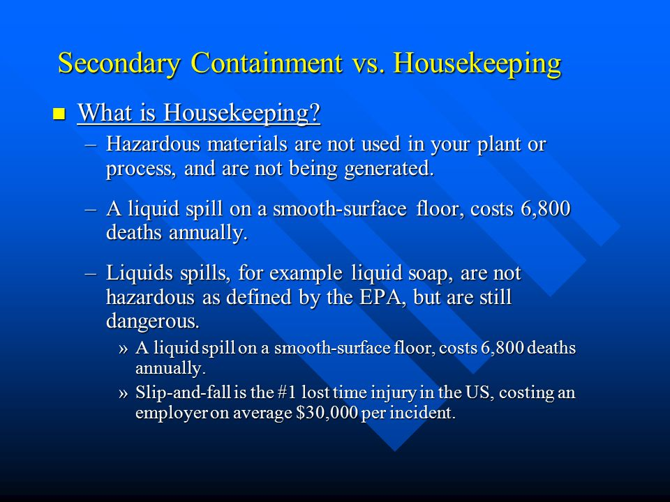 Secondary Containment vs. Housekeeping What is Housekeeping.