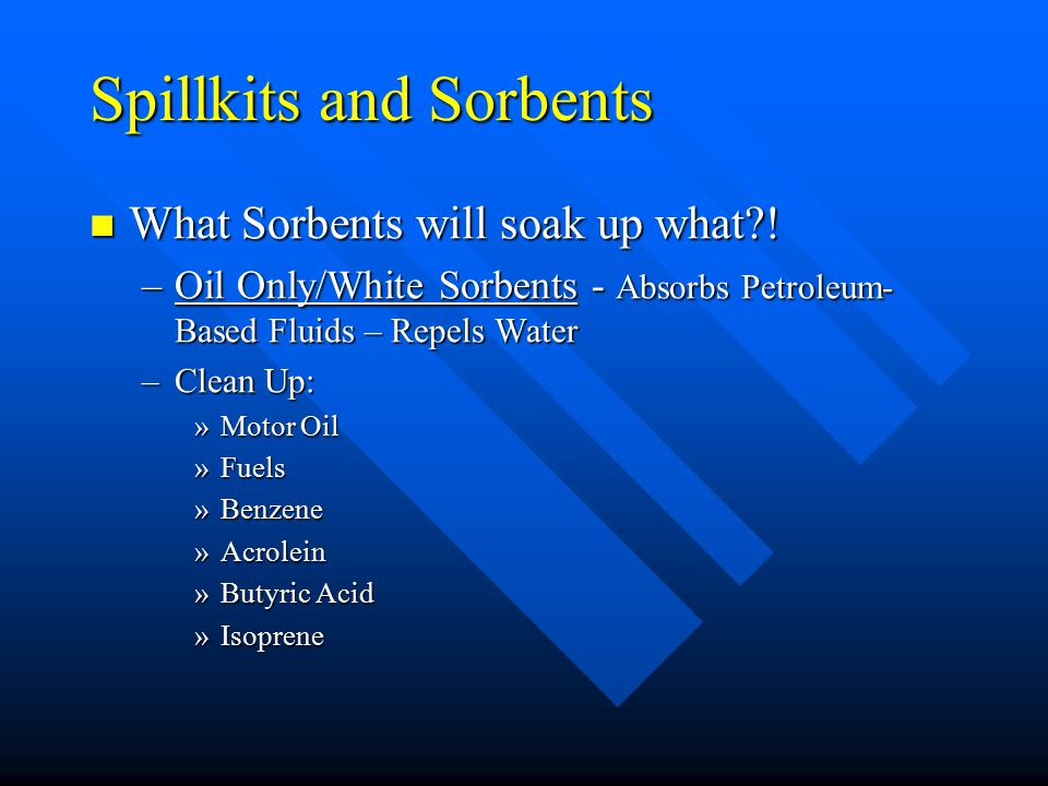 Spillkits and Sorbents What Sorbents will soak up what?.