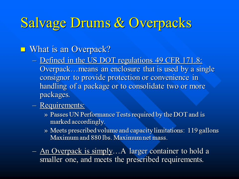 Salvage Drums & Overpacks What is an Overpack. What is an Overpack.