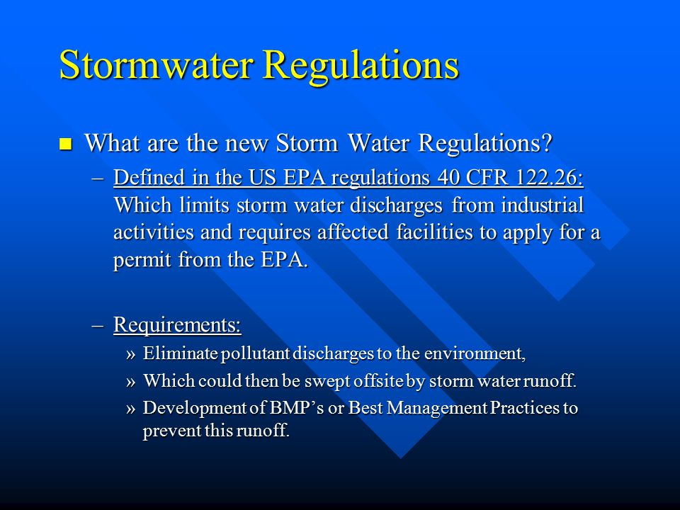 Stormwater Regulations What are the new Storm Water Regulations.
