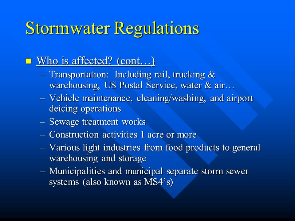 Stormwater Regulations Who is affected. (cont…) Who is affected.