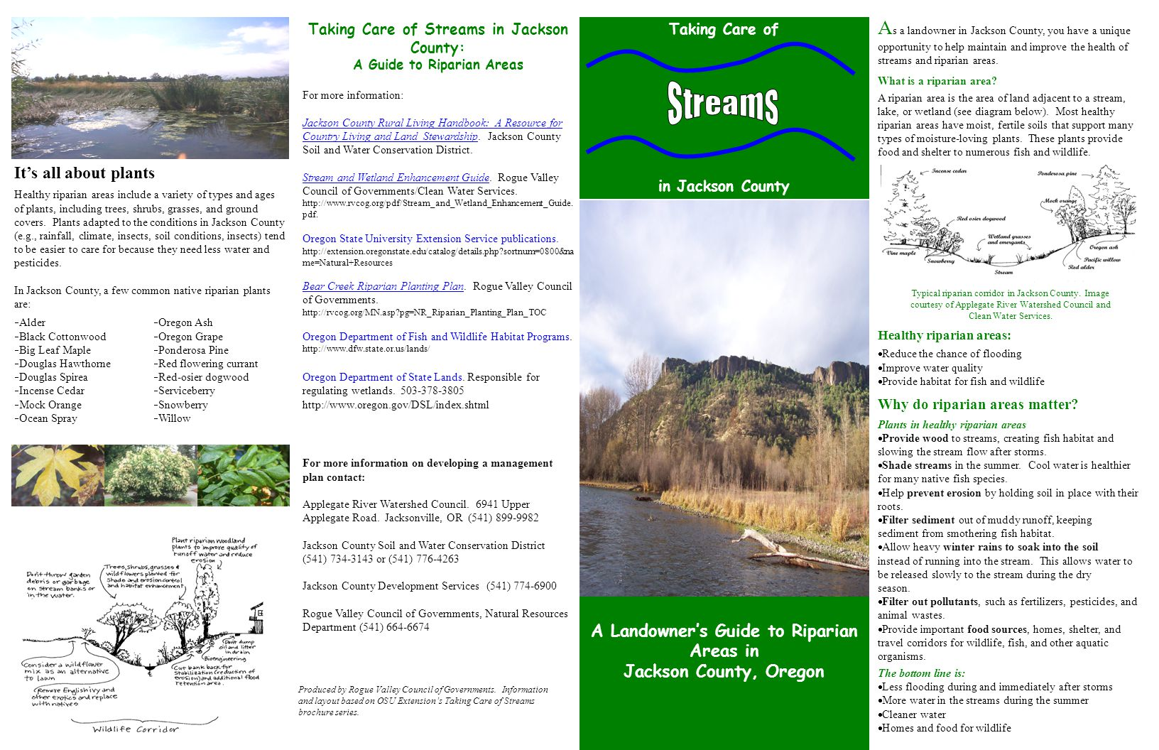 A Landowner's Guide to Riparian Areas in Jackson County, Oregon Taking Care of in Jackson County Taking Care of Streams in Jackson County: A Guide to Riparian Areas For more information: Jackson County Rural Living Handbook: A Resource for Country Living and Land Stewardship.