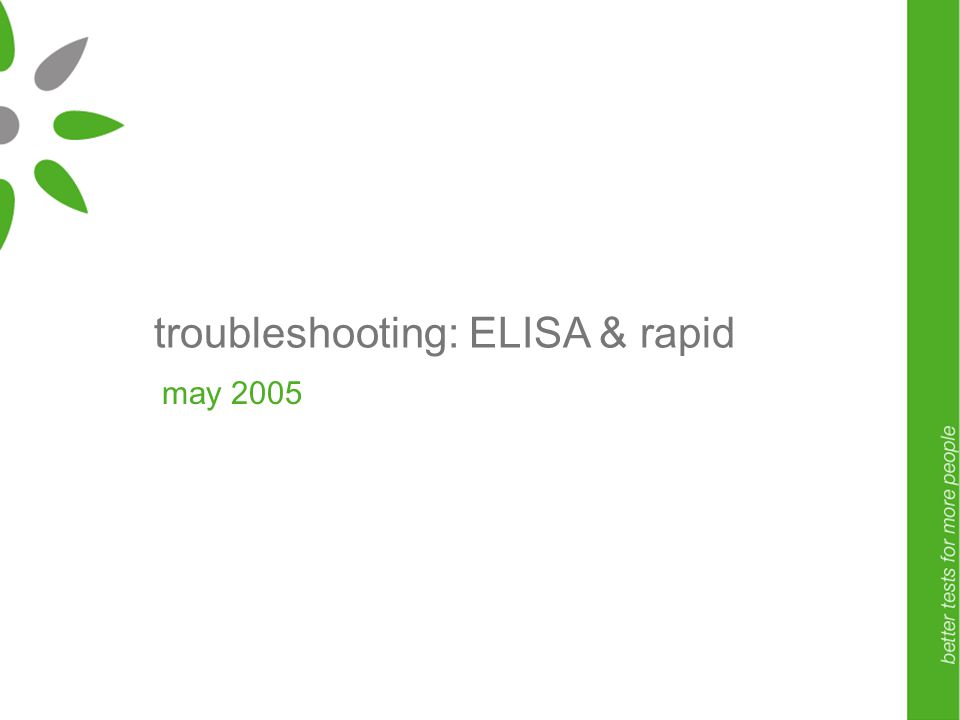 troubleshooting: ELISA & rapid may 2005
