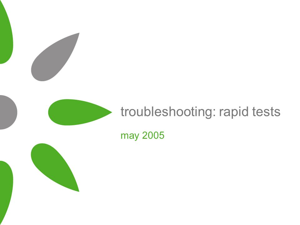 troubleshooting: rapid tests may 2005