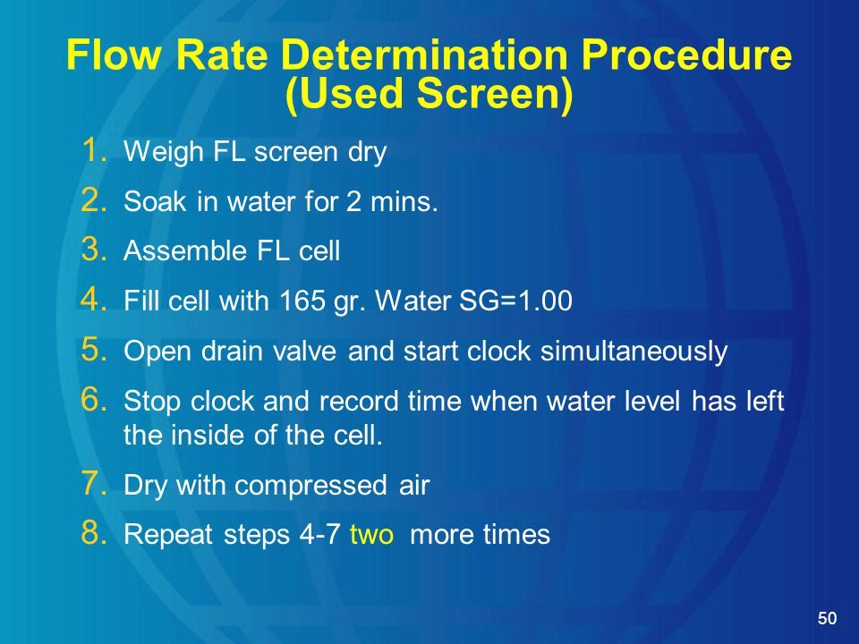 50 Flow Rate Determination Procedure (Used Screen) 1.